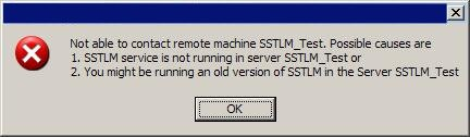sstlm error message stating not able to contact remote machine.  Possible causes are